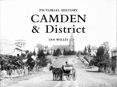 Front Cover of Ian Willis's Pictorial History of Camden and District (Kingsclear, 2015)